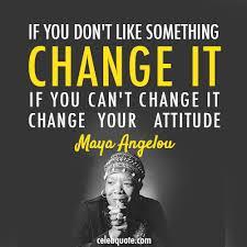 mayaangelouchangeattitude