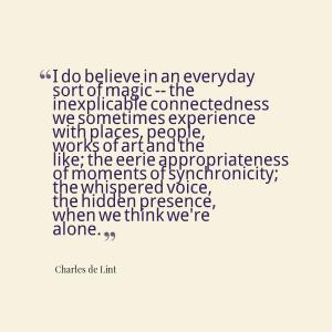 believe in a everydaysort of magic